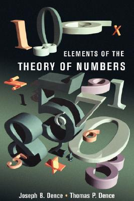 Elements of the Theory of Numbers By Dence, Joseph B./ Dence, Thomas P.
