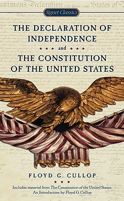 The Declaration of Independence and The Constitution of the United States of America By Cullop, Floyd G. (INT)